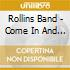 Rollins Band - Come In And Burn