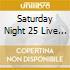 Saturday Night 25 Live Vol.1