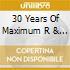 30 YEARS OF MAXIMUM R & B  (BOX 4 CD)