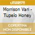 TUPELO HONEY(REMAST.+ BONUS TRACKS)