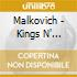 Malkovich - Kings N' Bosses