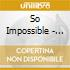 SO IMPOSSIBLE - EP