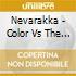 Nevarakka - Color Vs The Light