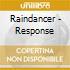 Raindancer - Response