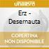 Erz - Desernauta
