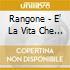 Rangone - E' La Vita Che Va