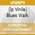 (LP VINILE) BLUES WALK