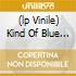 (LP VINILE) KIND OF BLUE (200 GR.)