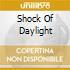 SHOCK OF DAYLIGHT