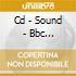 CD - SOUND                - BBC RECORDINGS