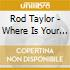 Rod Taylor - Where Is Your Love Mankin