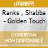 Ranks , Shabba - Golden Touch