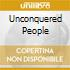 UNCONQUERED PEOPLE