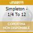 Simpleton - 1/4 To 12
