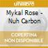 Mykal Rose - Nuh Carbon