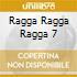 Ragga Ragga Ragga 7