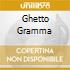 GHETTO GRAMMA