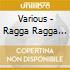 Various - Ragga Ragga Ragga 09