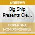 BIG SHIP PRESENTS OLE FU