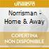 Norrisman - Home & Away