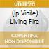 (LP VINILE) LIVING FIRE