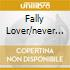 FALLY LOVER/NEVER STOP F