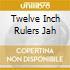 Twelve Inch Rulers Jah