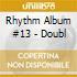 RHYTHM ALBUM #13 - DOUBL