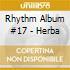 RHYTHM ALBUM #17 - HERBA