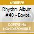RHYTHM ALBUM #40 - EGYPT