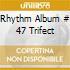 RHYTHM ALBUM # 47 TRIFECT
