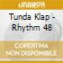 Tunda Klap - Rhythm 48