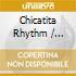 Chicatita Rhythm