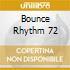 Bounce Rhythm 72