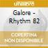 Galore - Rhythm 82