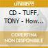 CD - TUFF, TONY - How Long?