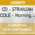 CD - STRANJAH COLE - Morning Train