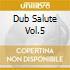 DUB SALUTE VOL.5