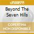 BEYOND THE SEVEN HILLS