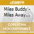 Miles Buddy - Miles Away From Home