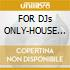 FOR DJs ONLY-HOUSE VOL.2