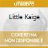LITTLE KAIGE