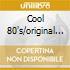 COOL 80'S/ORIGINAL 3CD