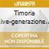 TIMORIA LIVE-GENERAZIONE SENZA VENTO