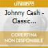 Johnny Cash - Classic Johnny Cash