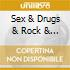 SEX & DRUGS & ROCK & ROLL