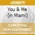 YOU & ME (IN MIAMI)