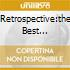 RETROSPECTIVE:THE BEST OF(2CD+1DVD)