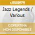 JAZZ LEGENDS/CLASSIC SONGS