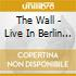 THE WALL - LIVE IN BERLIN - 2 CD+1 DVD